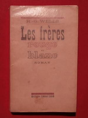 Les frères rouges et blancs: H. -G. Wells