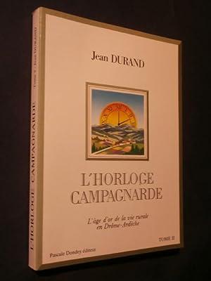 L'horloge campagnarde, l'âge d'or de la vie: Jean Durand