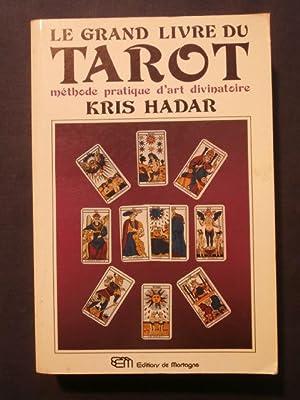 Le grand livre du tarot, méthode pratique: Kris Hadar