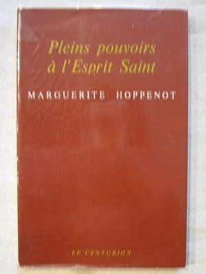 Pleins pouvoirs à l'esprit saint: Marguerite Hoppenot