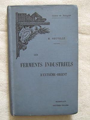 Les ferments industriels d'extrême orient: H. Neuville