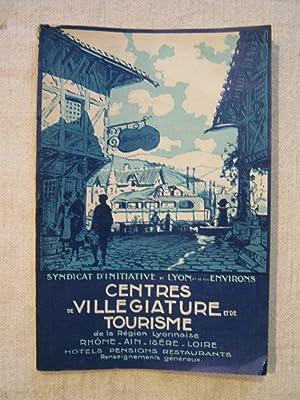 Centres de villégiature et de tourisme de la région lyonnaise: anonyme