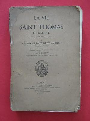 La vie de Saint Thomas, le martyr: Garnier de Pont Sainte Maxence