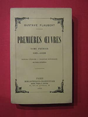 Premières oeuvres, Tome 1 (183.-1838): Gustave Flaubert