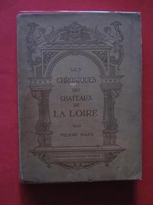 Les chroniques des châteaux de la Loire: Pierre Rain