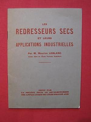 Les redresseurs secs et leurs applications industrielles: Maurice Leblanc