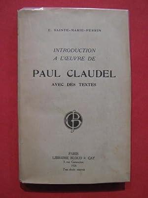 Introduction à l'oeuvre de Paul Claudel: E. Sainte Marie