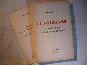 Le tourisme, à travers les âges, sa place dans la vie moderne: René Duchet