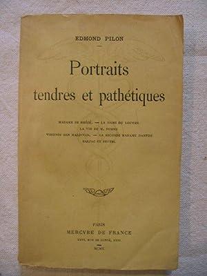 Portraits tendres et pathétiques: Edmond Pilon