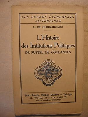 """L'histoire des institutions politiques"""" de Fustel de Coulanges: L. de Gu�rin-Ricard"""