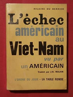 L'échec américain au Viet Nam vu par: Hilaire du Berrier