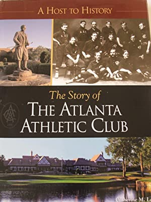 Atlanta Athletic Club A Host to History: Lewis, Catherine M.
