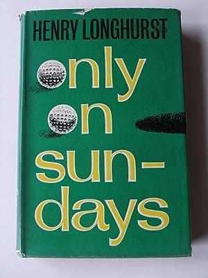 Only on Sundays: Longhurst, Henry