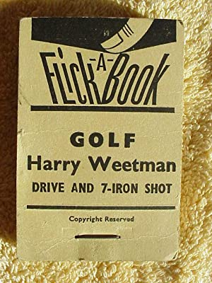 Flick-A-Book Golf Drive and Seven Iron: Weetman, Harry