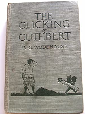 The Clicking of Cuthbert: P.G. Wodehouse