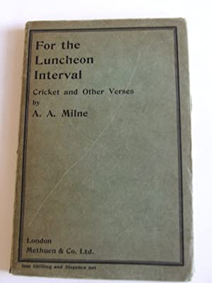 For the Luncheon Interval : Cricket and Other Verses: A. A. Milne