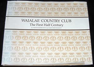 Waialae Country Club The First Half Century: Thomas Kemper Hitch and Mary Ishii Kuramoto