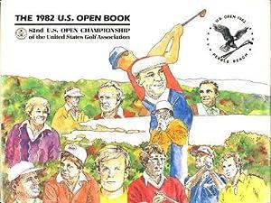 The 1982 U.S. Open Book - Pebble Beach Golf: U.S.G.A.
