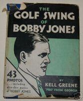 The Golf Swing of Bobby Jones: Greene, Kell