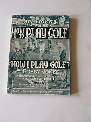 How to Play Golf, How I Play Golf: Brown, Innis (Editor), Jones, Bobby & Grantland Rice