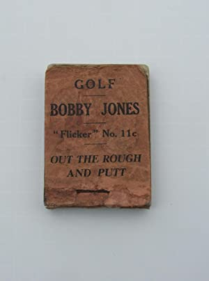 Bobby Jones Golf Flicker Book 11c Out of the Rough and Putt: Bobby Jones Flicker Book