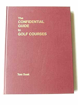 The Confidential Guide to Golf Courses Limited Edition: Doak, Tom