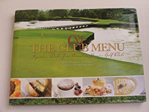The Club Menu - Signature Dishes From: Scott Savlov and