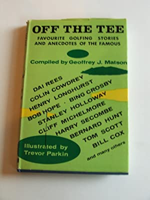 Off the Tee : Favourite Golfing Stories: Matson, Geoffrey (Compiler),