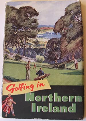 Golfing in Northern Ireland: Nash, George C. And Sir William Neill