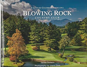 A Century Celebration 1915-2015 Blowing Rock Country: Dodson James