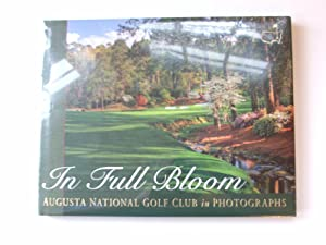 In Full Bloom: Augusta National Golf Club: Augusta National Golf