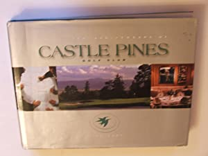 The Silver Anniversary of Castle Pines, Golf: Castle Pines Golf