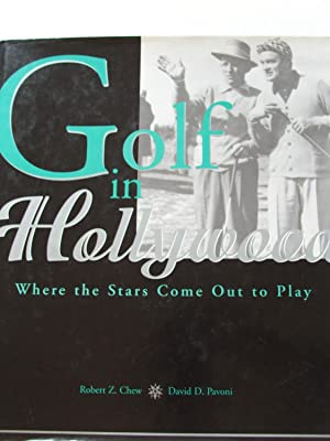Golf in Hollywood Where the Stars Come: Robert Z. Chew