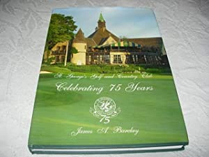 St. George's Golf and Country Club Celebrating: Barclay, James A