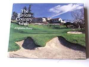 The Riviera Country Club A Definitive History: Shackelford, Geoff