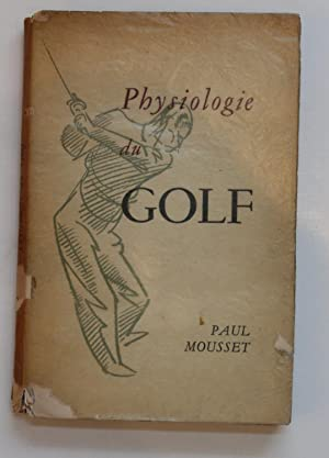 Physiologie du Golf: Mousset, Paul