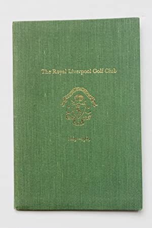 The Royal Liverpool Golf Club 1869-1969: Edwards, Leslie