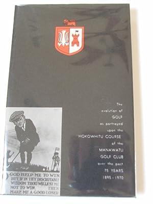 Manawatu Golf Club, 75 Years 1895-1970: H.A. Seifert