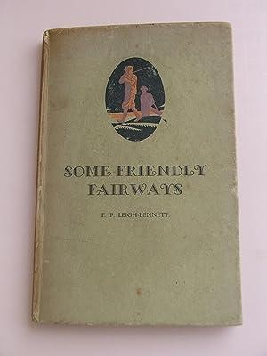 Some Friendly Fairways: E.P. Leigh-Bennett
