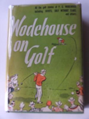 Wodehouse on Golf: P.G. Wodehouse