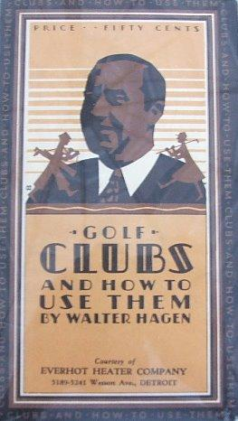 Golf Clubs and How to Use Them: Hagen, Walter