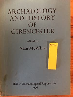ARCHAEOLOGY AND HISTORY OF CIRENCESTER British Archaeological Reports 30.