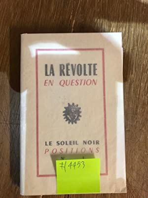 LA REVOLTE EN QUESTION NO. 1 OF THE SERIES Le Soleil Noir POSITIONS