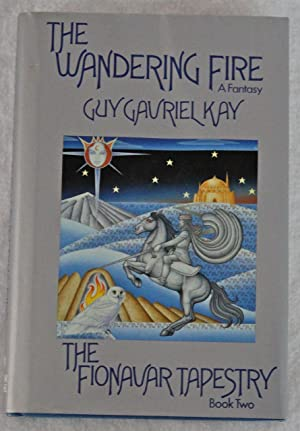 The Wandering Fire (The Fionavar Tapestry, Book 2)