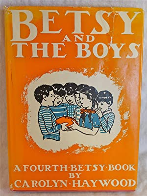 Betsy And The Boys: A Fourth Betsy Book