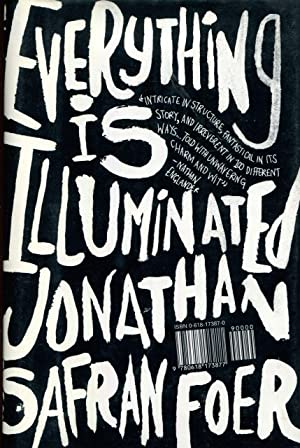 Everything Is Illuminated: A Novel: Foer, Jonathan Safran