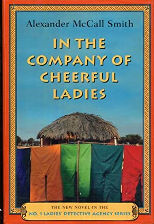In the Company of Cheerful Ladies: Alexander McCall Smith