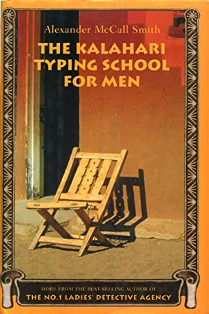 The Kalahari Typing School for Men: More: Alexander McCall Smith