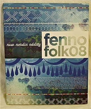 Fennofolk 08: A New Nordic Odditiy: Marianne Aav; Jukka Savolainen; Editor-Leena Svinhufvud