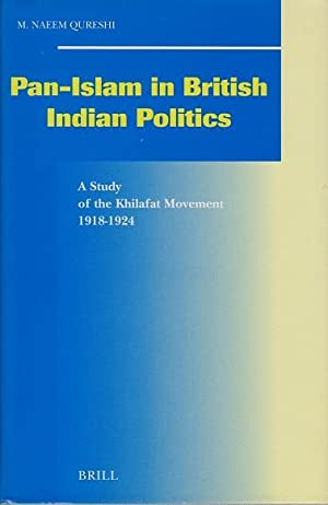 pan islam in british indian politics a study of the khilafat